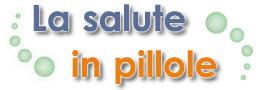 La salute in pillole